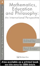Mathematics Education and Philosophy - Edited by Paul Ernest