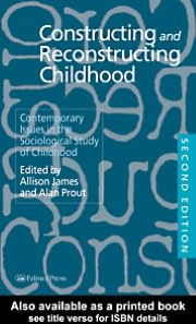 Constructing and Reconstructing Childhood - Edited by Allison James