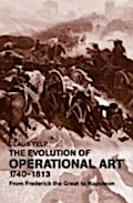 Evolution of Operational Art, 1740-1813 - Claus Telp