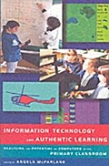 Information Technology And Authentic Learning - Angela McFarlane