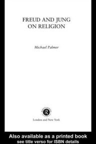 Freud and Jung on Religion - Michael Palmer