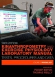 Kinanthropometry and Exercise Physiology Laboratory Manual: Tests, Procedures and Data - R.G. Eston;  T. Reilly
