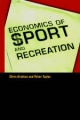Economics of Sport and Recreation - Chris Gratton;  Peter Taylor