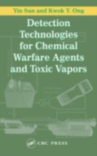 Detection Technologies for Chemical Warfare Agents and Toxic Vapors als eBook von Yin Sun, Kwok Y. Ong - CRC Press