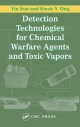 Detection Technologies for Chemical Warfare Agents and Toxic Vapors - Yin Sun;  Kwok Y. Ong