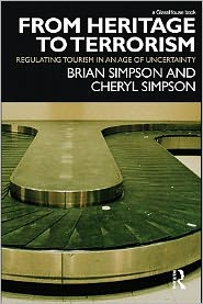 From Heritage to Terrorism: Regulating Tourism in an Age of Uncertainty - Brian Simpson and Cheryl Simpson