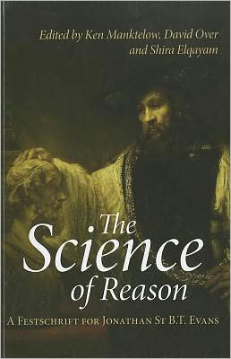 The Science of Reason: A Festschrift for Jonathan St. BT Evans