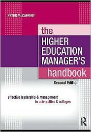 The Higher Education Manager's Handbook: Effective Leadership and Management in Universities and Colleges - Peter McCaffery