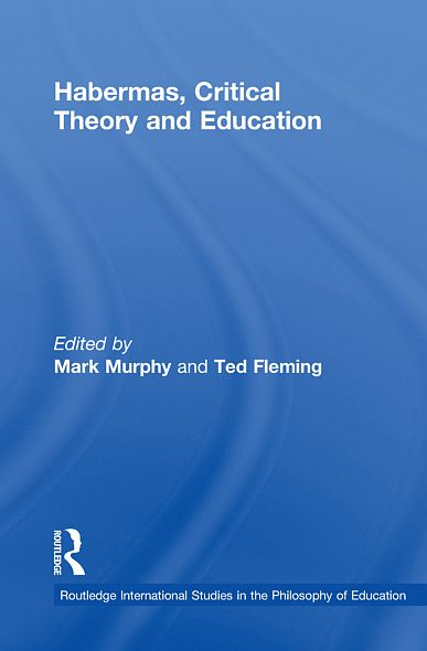 Habermas, Critical Theory and Education - Taylor & Francis (Informa)
