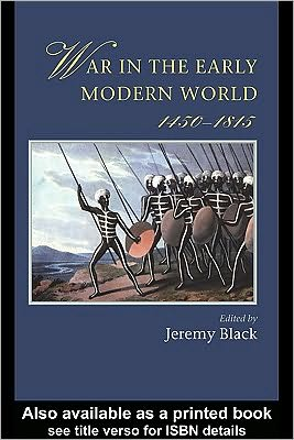 War In The Early Modern World, 1450-1815 - Edited by Jeremy Black