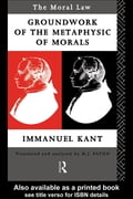 Moral Law: Groundwork of the Metaphysics of Morals - Kant, Immanuel