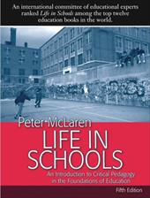Life in Schools: An Introduction to Critical Pedagogy in the Foundations of Education - McLaren, Peter