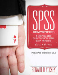 SPSS Demystified: A Simple Guide and Reference - Ronald D Yockey