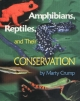 Amphibians, Reptiles and Their Conservation - Marty Crump