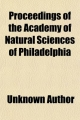 Proceedings of the Academy of Natural Sciences of Philadelphia - Unknown Author; Academy Of Natural Philadelphia