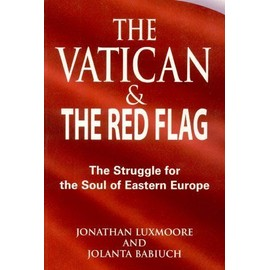 Vatican and the Red Flag: The Struggle for the Soul of Eastern Europe - Collectif