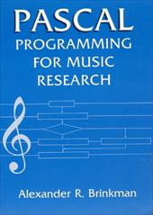 Pascal Programming for Music Research - Brinkman, Alexander R.