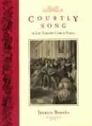 Courtly Song in Late Sixteenth-Century France