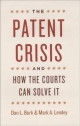 The Patent Crisis and How the Courts Can Solve it - Dan L. Burk; Mark A. Lemley