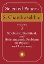 Selected Papers: Stochastic, Statistical and Hydromagnetic Problems in Physics and Astronomy v. 3 - Chandrasekhar
