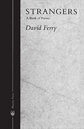 Strangers: A Book of Poems - Ferry, David