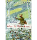 What the River Knows - Wayne Fields