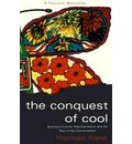 The Conquest of Cool - Thomas Frank