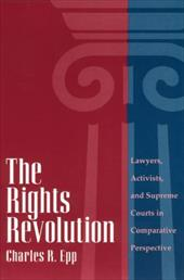 The Rights Revolution: Lawyers, Activists, and Supreme Courts in Comparative Perspective - Epp, Charles R.