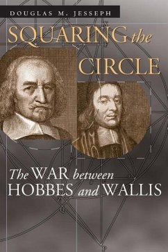 Squaring the Circle: The War Between Hobbes and Wallis - Jesseph, Douglas M.