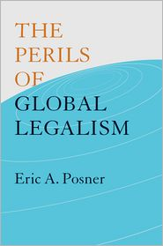 The Perils of Global Legalism - Eric A. Posner