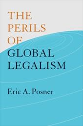 The Perils of Global Legalism - Posner, Eric A.
