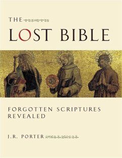 The Lost Bible: Forgotten Scriptures Revealed - Porter, J. R.