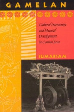 Gamelan: Cultural Interaction and Musical Development in Central Java - Sumarsam
