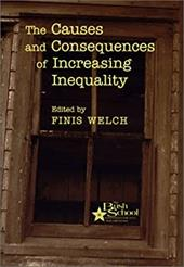 The Causes and Consequences of Increasing Inequality - Welch, Finis