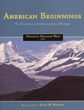 American Beginnings: The Prehistory and Palaeoecology of Beringia - West, Frederick Hadleigh / Hopkins, David M.