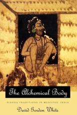 The Alchemical Body - David Gordon White