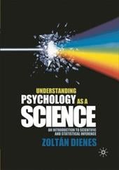 Understanding Psychology as a Science: An Introduction to Scientific and Statistical Inference - Dienes, Zoltan
