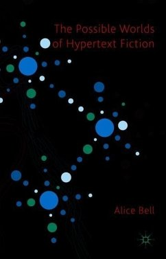 The Possible Worlds of Hypertext Fiction - Bell, A.
