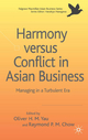 Harmony versus Conflict in Asian Business - Oliver Hong-Ming Yau; Raymond P. M. Chow