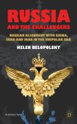 Russia and the Challengers: Russian Alignment with China, Iran, and Iraq in the Unipolar Era