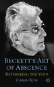 Beckett's Art of Absence - Ciaran Ross