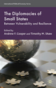 Diplomacies of Small States - Professor Andrew F. Cooper; Professor Timothy M. Shaw
