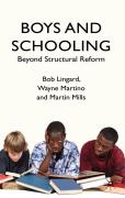 Boys and Schooling: Beyond Structural Reform