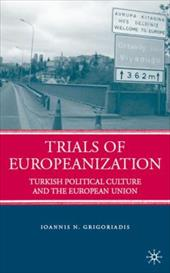 Trials of Europeanization: Turkish Political Culture and the European Union - Grigoriadis, Ioannis N.