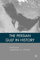 The Persian Gulf in History - Lawrence G. Potter