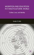 Migration and Education in a Multicultural World: Culture, Loss, and Identity