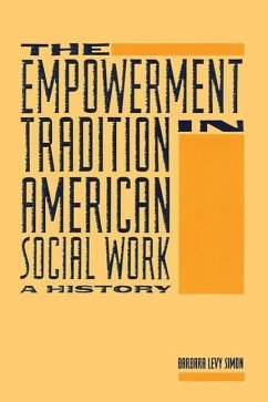 The Empowerment Tradition in American Social Work: A History - Simon, Barbara Levy