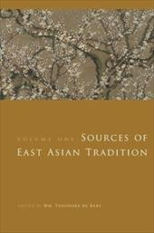 Sources of East Asian Tradition, Volume 1: Premodern Asia - De Bary, William Theodore