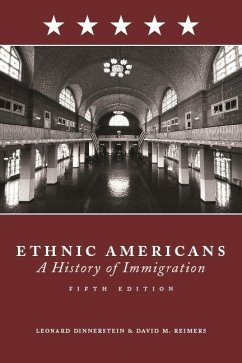 Ethnic Americans: A History of Immigration - Dinnerstein, Leonard Reimers, David M.