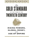 The Gold Standard at the Turn of the Twentieth Century - Steven Bryan